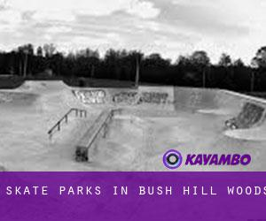 Skate Parks in Bush Hill Woods